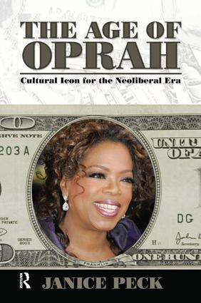 Age of Oprah: Cultural Icon for the Neoliberal Era book cover