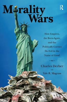 Morality Wars: How Empires, the Born Again, and the Politically Correct Do Evil in the Name of Good, 1st Edition (Hardback) book cover