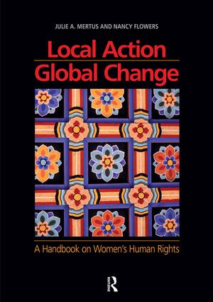 Local Action/Global Change: A Handbook on Women's Human Rights book cover