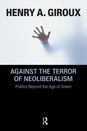 Against the Terror of Neoliberalism: Politics Beyond the Age of Greed, 1st Edition (Paperback) book cover