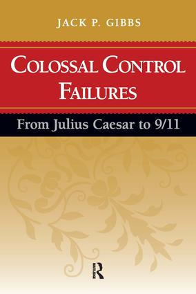 Colossal Control Failures: From Julius Caesar to 9/11, 1st Edition (Paperback) book cover