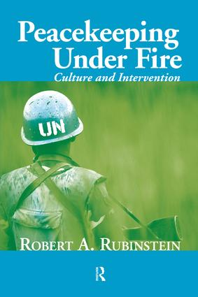 Peacekeeping Under Fire: Culture and Intervention, 1st Edition (Paperback) book cover