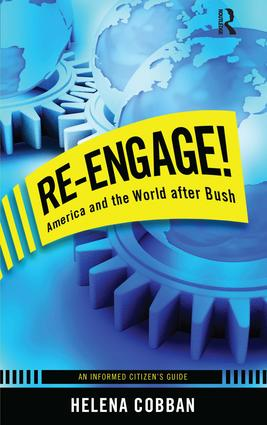 Re-engage!: America and the World After Bush: An Informed Citizen's Guide book cover