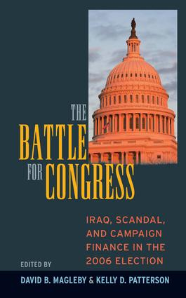 Battle for Congress: Iraq, Scandal, and Campaign Finance in the 2006 Election, 1st Edition (Hardback) book cover