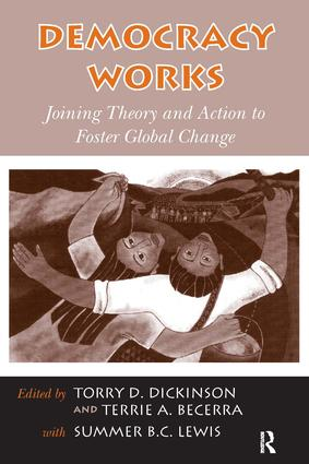 Democracy Works: Joining Theory and Action to Foster Global Change, 1st Edition (Paperback) book cover