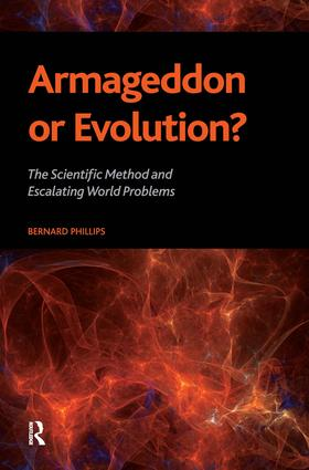 Armageddon or Evolution?: The Scientific Method and Escalating World Problems, 1st Edition (Hardback) book cover