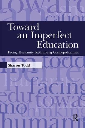 Toward an Imperfect Education: Facing Humanity, Rethinking Cosmopolitanism, 1st Edition (Paperback) book cover