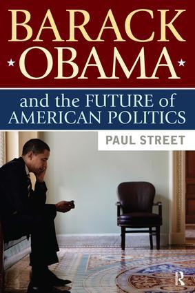 Barack Obama and the Future of American Politics: 1st Edition (Hardback) book cover