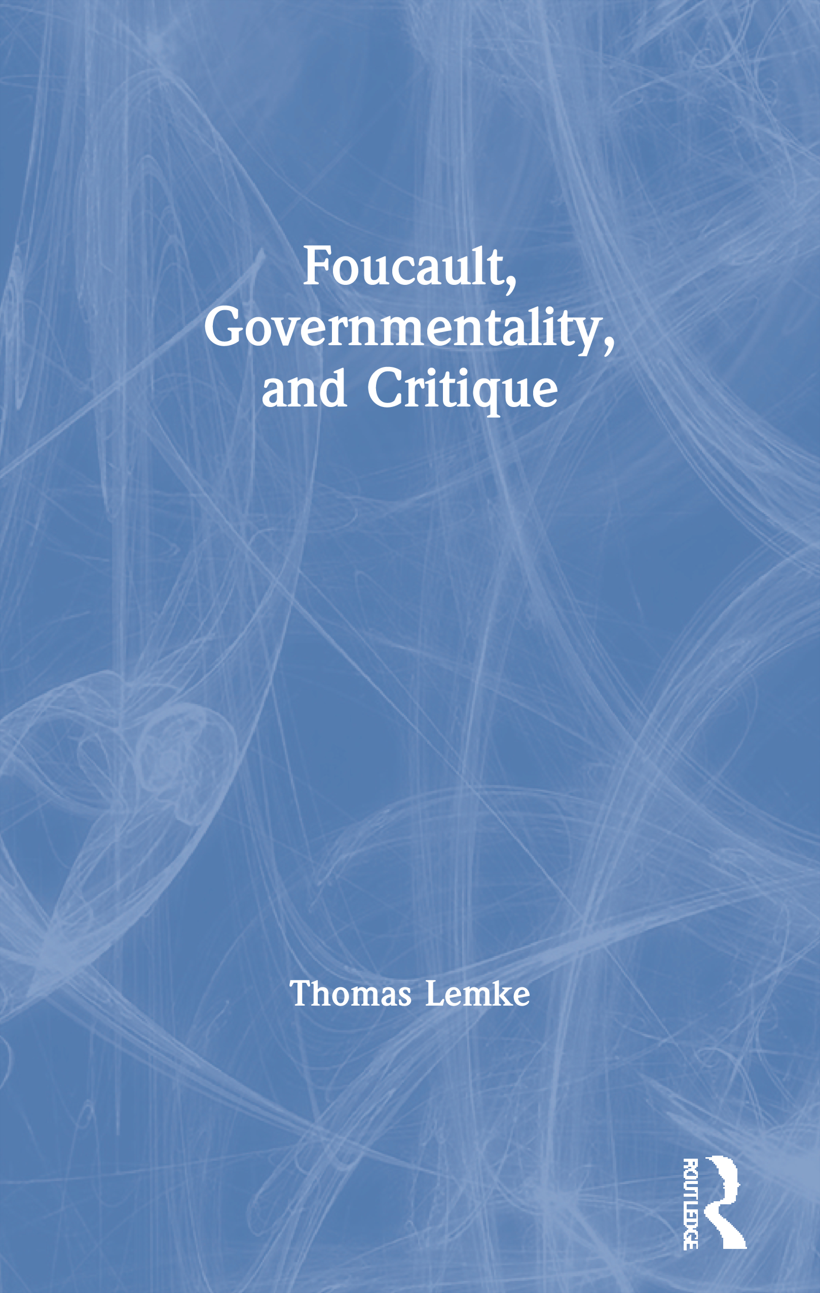 Foucault, Governmentality, and Critique