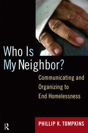 Who is My Neighbor?: Communicating and Organizing to End Homelessness, 1st Edition (Paperback) book cover