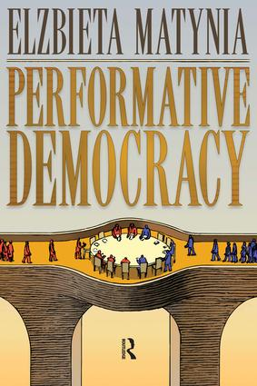 Performative Democracy: 1st Edition (Paperback) book cover