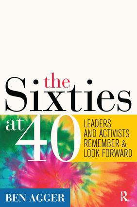 Sixties at 40: Leaders and Activists Remember and Look Forward, 1st Edition (Paperback) book cover