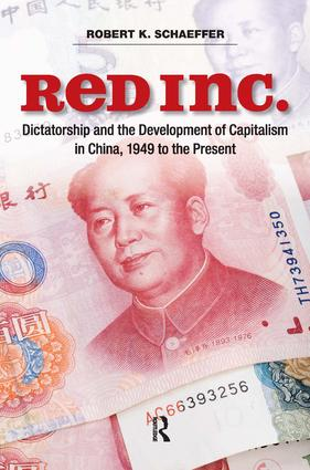 Red Inc.: Dictatorship and the Development of Capitalism in China, 1949-2009, 1st Edition (Paperback) book cover