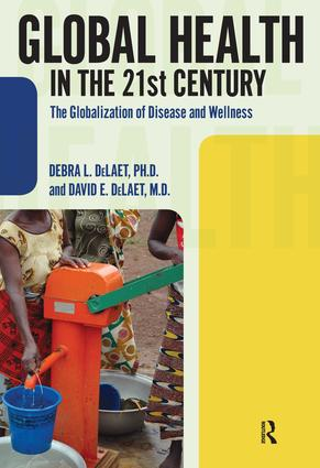 Global Health in the 21st Century: The Globalization of Disease and Wellness book cover