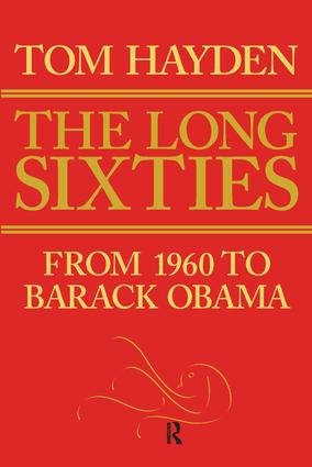 Long Sixties: From 1960 to Barack Obama, 1st Edition (Paperback) book cover