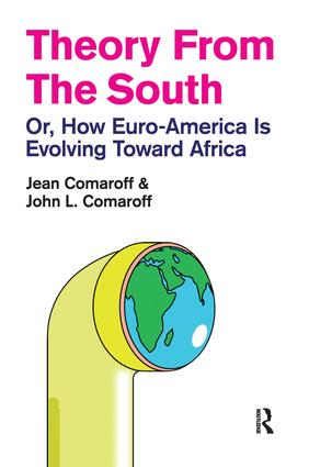 Theory from the South: Or, How Euro-America is Evolving Toward Africa, 1st Edition (Hardback) book cover