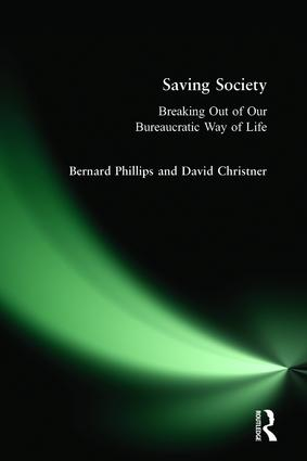 Saving Society: Breaking Out of Our Bureaucratic Way of Life, 1st Edition (Hardback) book cover