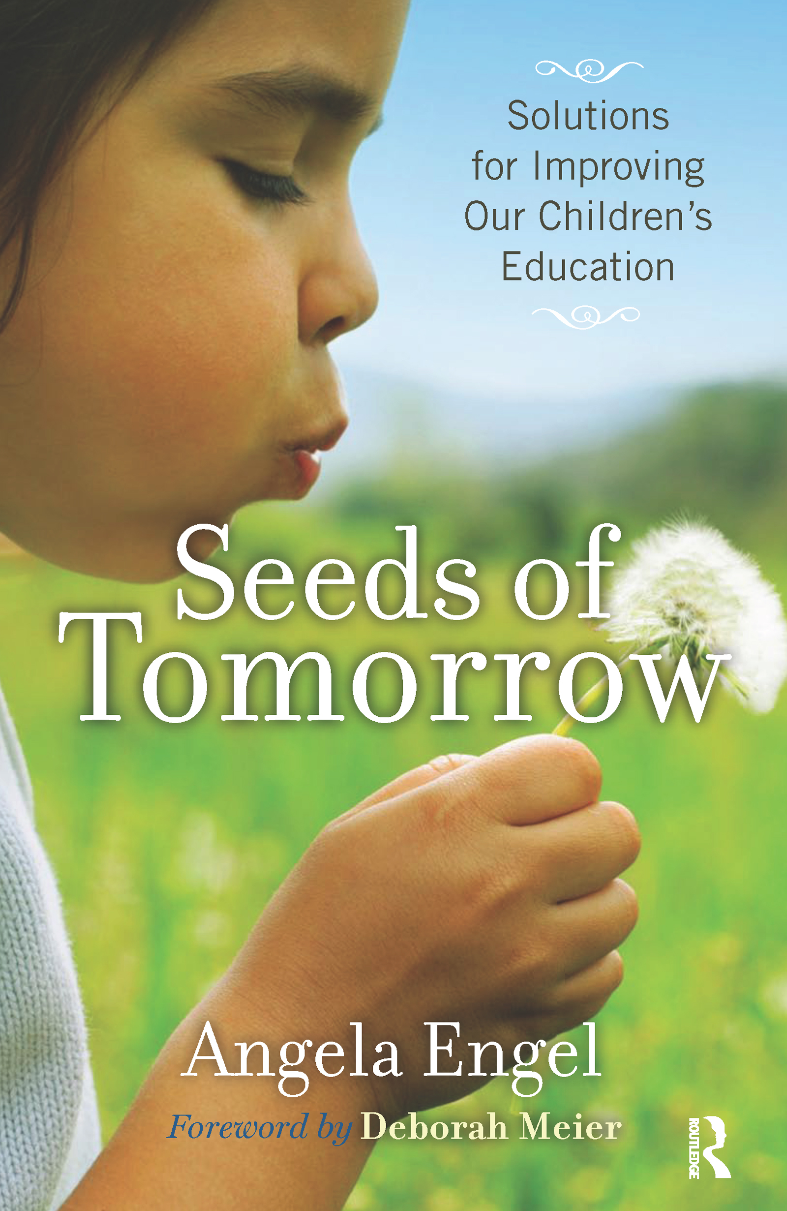 Seeds of Tomorrow: Solutions for Improving Our Children's Education, 1st Edition (Paperback) book cover