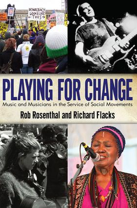 Playing for Change: Music and Musicians in the Service of Social Movements, 1st Edition (Paperback) book cover