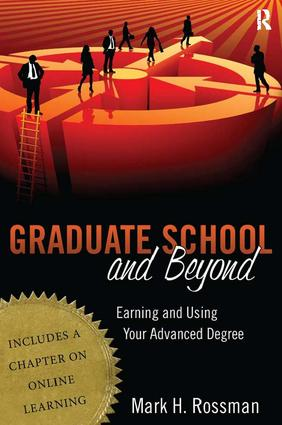 Graduate School and Beyond: Earning and Using Your Advanced Degree, 1st Edition (Paperback) book cover