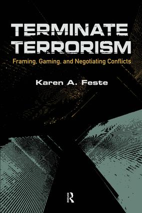 Terminate Terrorism: Framing, Gaming, and Negotiating Conflicts, 1st Edition (Paperback) book cover