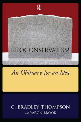NEOCONSERVATISM: An Obituary for an Idea, 1st Edition (Hardback) book cover
