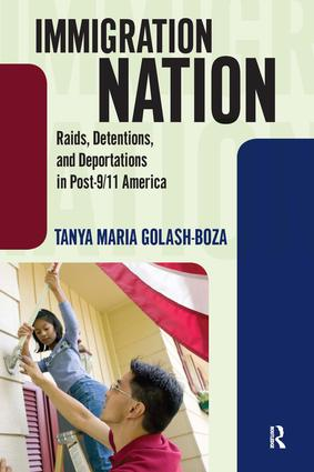 Immigration Nation: Raids, Detentions, and Deportations in Post-9/11 America, 1st Edition (Paperback) book cover