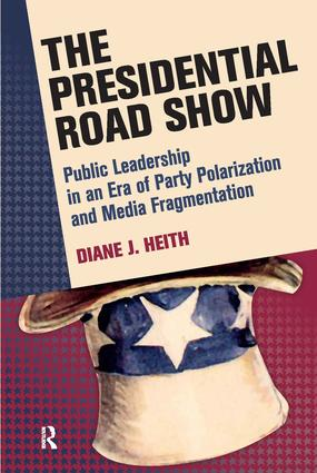 Presidential Road Show: Public Leadership in an Era of Party Polarization and Media Fragmentation book cover