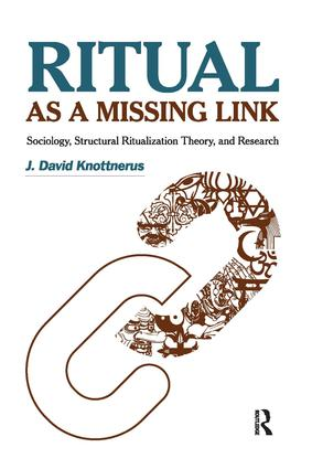 Ritual as a Missing Link: Sociology, Structural Ritualization Theory, and Research, 1st Edition (Paperback) book cover