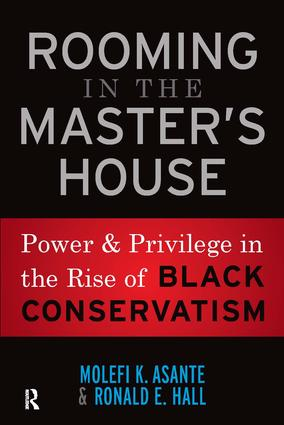Rooming in the Master's House: Power and Privilege in the Rise of Black Conservatism, 1st Edition (Paperback) book cover