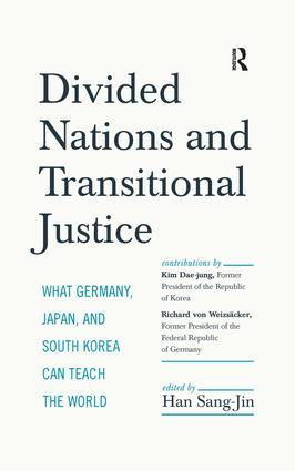 Divided Nations and Transitional Justice: What Germany, Japan and South Korea Can Teach the World, 1st Edition (Hardback) book cover