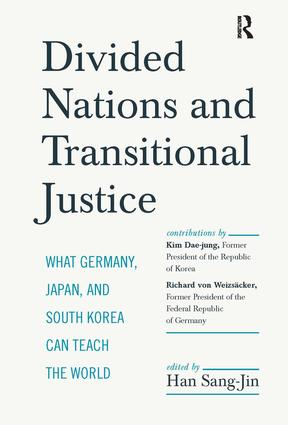Divided Nations and Transitional Justice: What Germany, Japan and South Korea Can Teach the World, 1st Edition (Paperback) book cover