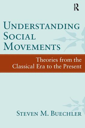 Understanding Social Movements: Theories from the Classical Era to the Present, 1st Edition (Paperback) book cover