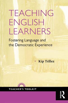 Teaching English Learners: Fostering Language and the Democratic Experience, 1st Edition (Paperback) book cover
