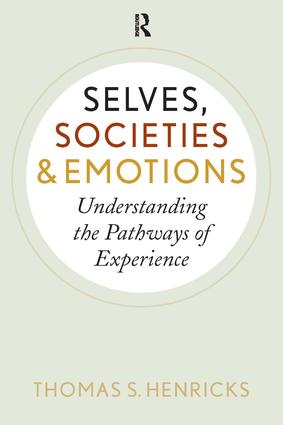 Selves, Societies, and Emotions: Understanding the Pathways of Experience, 1st Edition (Paperback) book cover