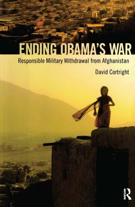 Ending Obama's War: Responsible Military Withdrawal from Afghanistan, 1st Edition (e-Book) book cover