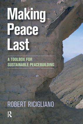 Making Peace Last: A Toolbox for Sustainable Peacebuilding, 1st Edition (Paperback) book cover