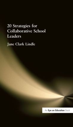 20 Strategies for Collaborative School Leaders: 1st Edition (Paperback) book cover