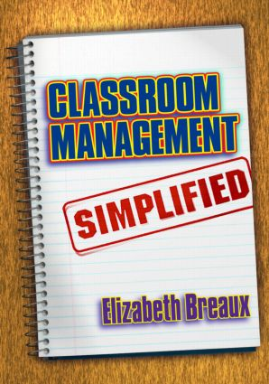 Classroom Management Simplified: 1st Edition (Paperback) book cover