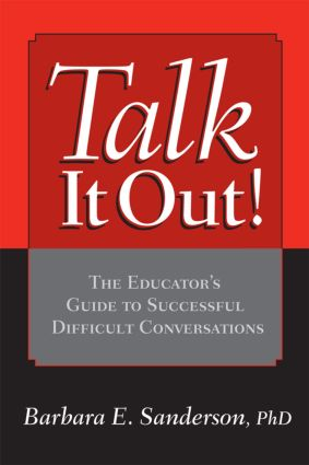 Talk It Out!: The Educator's Guide to Successful Difficult Conversations, 1st Edition (Paperback) book cover