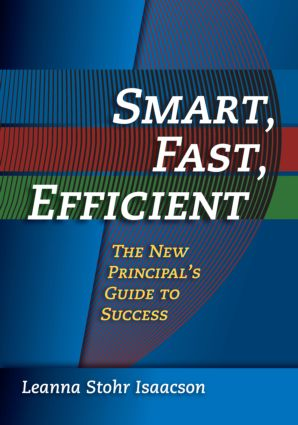 Smart, Fast, Efficient: The New Principal's Guide to Success book cover
