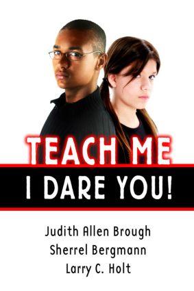 Teach Me, I Dare You!: 1st Edition (Paperback) book cover