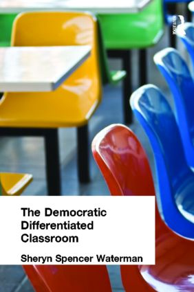 Democratic Differentiated Classroom, The: 1st Edition (Paperback) book cover