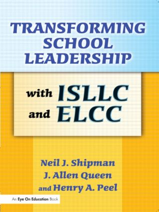 Transforming School Leadership with ISLLC and ELCC: 1st Edition (Paperback) book cover