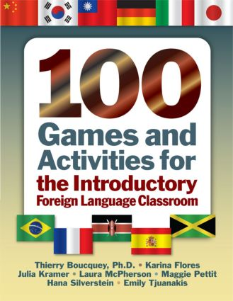 100 Games and Activities for the Introductory Foreign Language Classroom: 1st Edition (Paperback) book cover