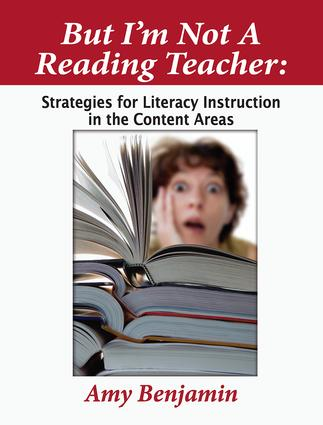 But I'm Not a Reading Teacher: Strategies for Literacy Instruction in the Content Areas, 1st Edition (Paperback) book cover