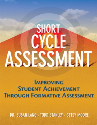 Short Cycle Assessment: Improving Student Achievement Through Formative Assessment, 1st Edition (e-Book) book cover