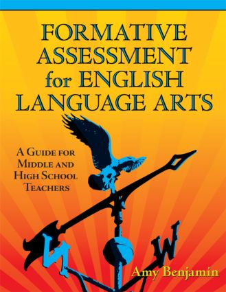 Formative Assessment for English Language Arts: A Guide for Middle and High School Teachers, 1st Edition (Paperback) book cover