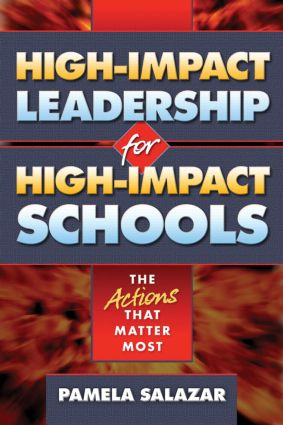 High-Impact Leadership for High-Impact Schools: The Actions That Matter Most, 1st Edition (Paperback) book cover