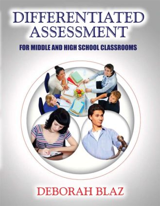 Differentiated Assessment for Middle and High School Classrooms: 1st Edition (Paperback) book cover